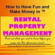 Career KNOWtes: Property Rental Agency (How to Have Fun and Make Money in a Career You Love) ebook by Inc., Sparklesoup Studios