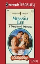 A Daughter's Dilemma ebook by Miranda Lee