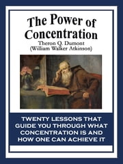 The Power of Concentration ebook by Theron Q. Dumont