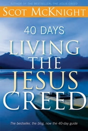40 Days Living the Jesus Creed ebook by Kobo.Web.Store.Products.Fields.ContributorFieldViewModel