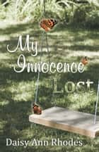 My Innocence Lost ebook by Daisy Ann Rhodes
