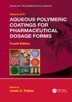 Aqueous Polymeric Coatings for Pharmaceutical Dosage Forms ebook by Linda A. Felton
