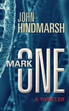 Mark One ebook by John Hindmarsh