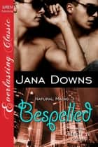Bespelled ebook by Jana Downs