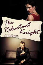 Reluctant Knight, The ebook by Nona Mae King