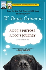 A Dog's Purpose Boxed Set ebook by W. Bruce Cameron