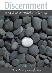 Discernment: A Path to Spiritual Awakening ebook by Rose Mary Dougherty