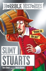 Horrible Histories: Slimy Stuarts ebook by Terry Deary