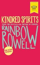 Kindred Spirits - World Book Day Edition 2016 ebook by Rainbow Rowell