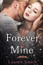 Forever Be Mine - Love in London, #4 ebook by Lauren Smith