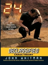 24 Declassified: Chaos Theory ebook by John Whitman