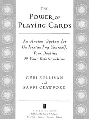 The Power of Playing Cards - An Ancient System for Understanding Yourself, Your Destiny, & Your Relationships ebook by Saffi Crawford,Geraldine Sullivan