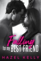 Falling for My Best Friend - Fated ebook by Hazel Kelly