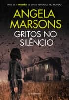 Gritos no silêncio ebook by Angela Marsons, Marcelo Hauck
