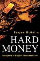 Hard Money ebook by Shayne McGuire