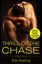 Thrill of the Chase ebook by Elle Keating