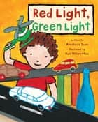 Red Light, Green Light ebook by Anastasia Suen, Ken Wilson-Max