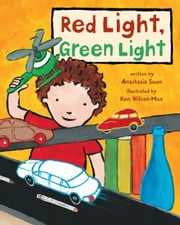Red Light, Green Light ebook by Anastasia Suen,Ken Wilson-Max