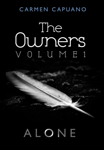 The Owners, Volume I: Alone ebook by Carmen Capuano