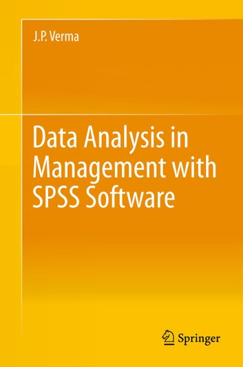 Data Analysis in Management with SPSS Software ebook by J.P. Verma
