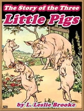 THE STORY OF THE THREE LITTLE PIGS (Illustrated and Free Audiobook Link) ebook by L. Leslie Brooke