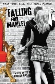 Falling for Hamlet ebook by Michelle Ray