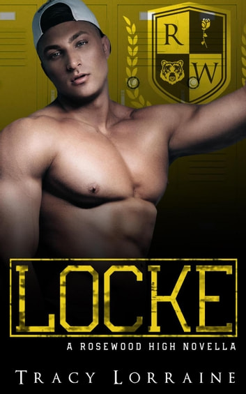 Locke - Rosewood High, #0 ebook by Tracy Lorraine