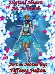 Digital Heart: An Artbook ebook by Tiffany Fulton