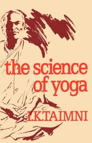 The Science of Yoga ebook by I K Taimni