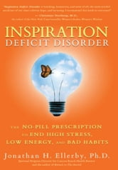 Inspiration Deficit Disorder ebook by Jonathan H. Ellerby
