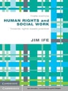 Human Rights and Social Work ebook by Jim Ife