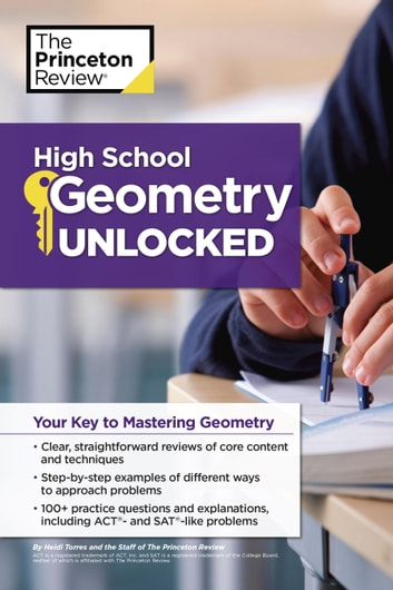 High School Geometry Unlocked - Your Key to Mastering Geometry ebook by Princeton Review