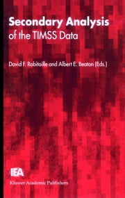 Secondary Analysis of the TIMSS Data ebook by David F. Robitaille,Albert E. Beaton
