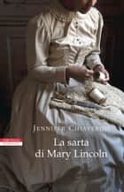 La sarta di Mary Lincoln ebook by Jennifer Chiaverini, Maddalena Togliani
