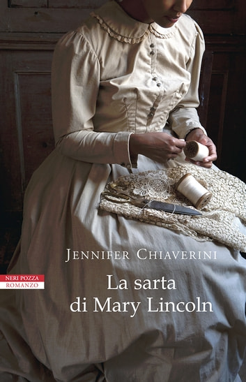 La sarta di Mary Lincoln ebook by Jennifer Chiaverini