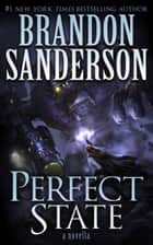 Perfect State ebook by Brandon Sanderson