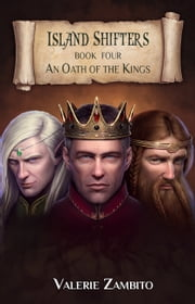 Island Shifters - An Oath of the Kings (Book Four) ebook by Valerie Zambito