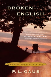 Broken English: An Amish-Country Mystery - An Amish-Country Mystery ebook by Kobo.Web.Store.Products.Fields.ContributorFieldViewModel