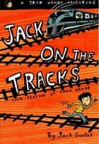 Jack on the Tracks - Four Seasons of Fifth Grade ebook by Jack Gantos
