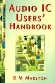 Audio IC Users Handbook ebook by MARSTON, R M