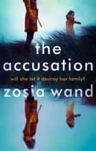 The Accusation ebook by Zosia Wand