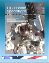 U.S. Human Spaceflight: A Record of Achievement, 1961-2006 - Mercury, Gemini, Apollo, Skylab, ASTP, Space Shuttle - Monographs in Aerospace History 41 (NASA SP-2007-4541) ebook by Progressive Management
