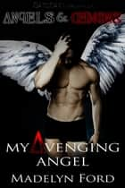My Avenging Angel ebook by Madelyn Ford