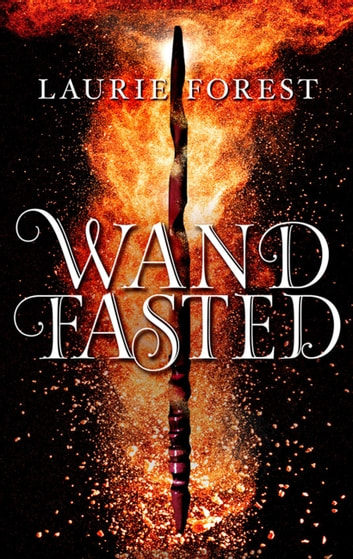 Wandfasted (The Black Witch Chronicles) ebook by Laurie Forest