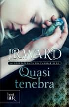 Quasi tenebra ebook by J.R. Ward