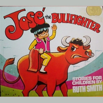 Jose the Bullfighter audiobook by Ruth Smith