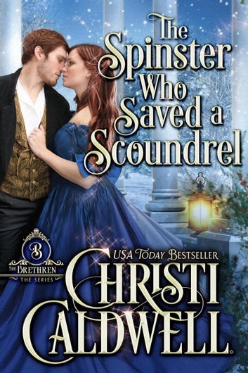 The Spinster Who Saved a Scoundrel - The Brethren, #5 e-kirjat by Christi Caldwell