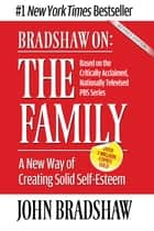 Bradshaw On: The Family ebook by John Bradshaw