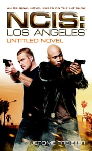 NCIS Los Angeles - Novel 1 ebook by Jerome Preisler
