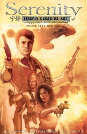 Serenity: Those Left Behind 2nd Edition ebook by Joss Whedon,Various Artists